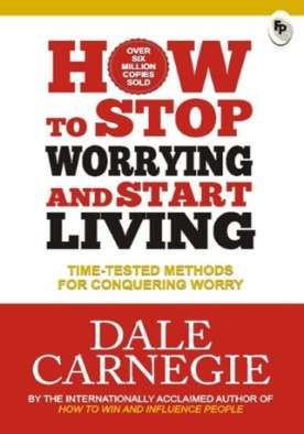 How To Stop Worrying And Start Living - Paper Back